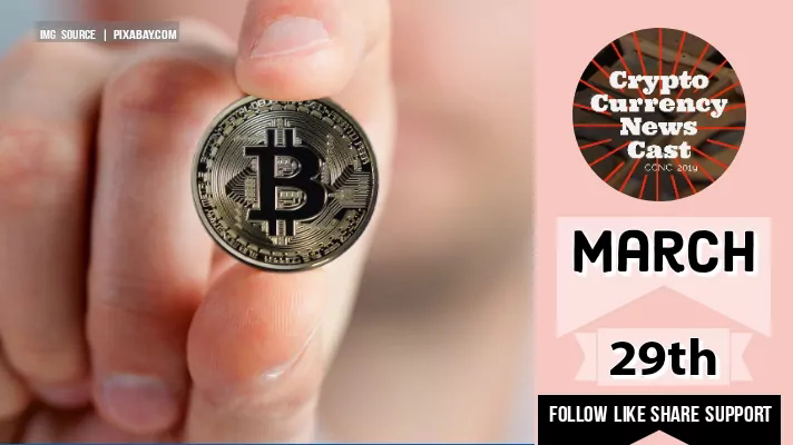Crypto News Cast March 29th 2021 ?
