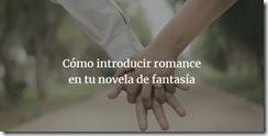banner como introducir romance en tu novela de fantasia como escribir una novela banner