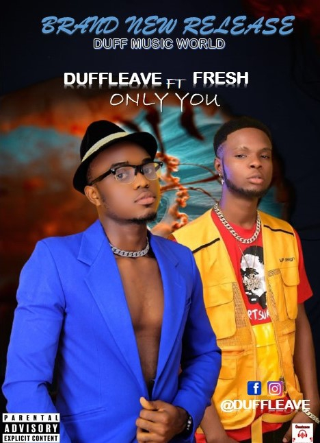 [Music] Duffleave ft Fresh - Only You - Omatunes