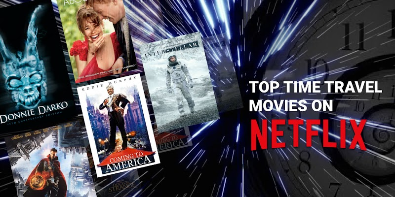 Best Time Travel Movies On Netflix That You Should Be Watching Right Now Magicpin Blog