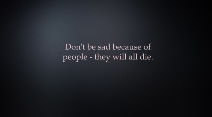 Don't be sad, quote