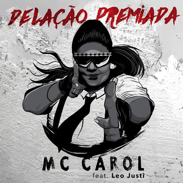 Delação Premiada – Mc Carol