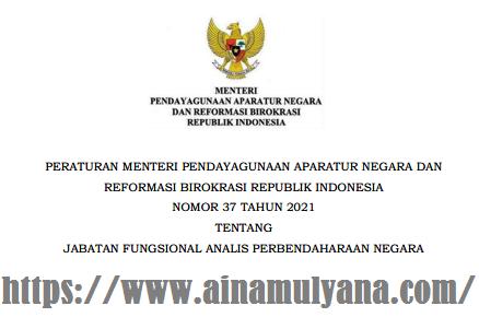Peraturan Menpan RB atau Pemanpan RB Nomor 37 Tahun 2021 Tentang Jabatan Fungsional Analis Perbendaharaan Negara