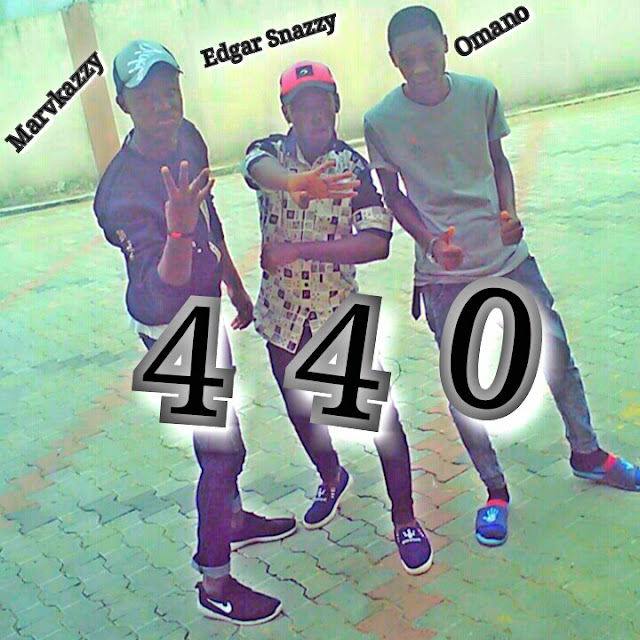 WoW Omano,Marvkazzy and Edgar Snazzy collaborates to drop a dope street vibe titled,440