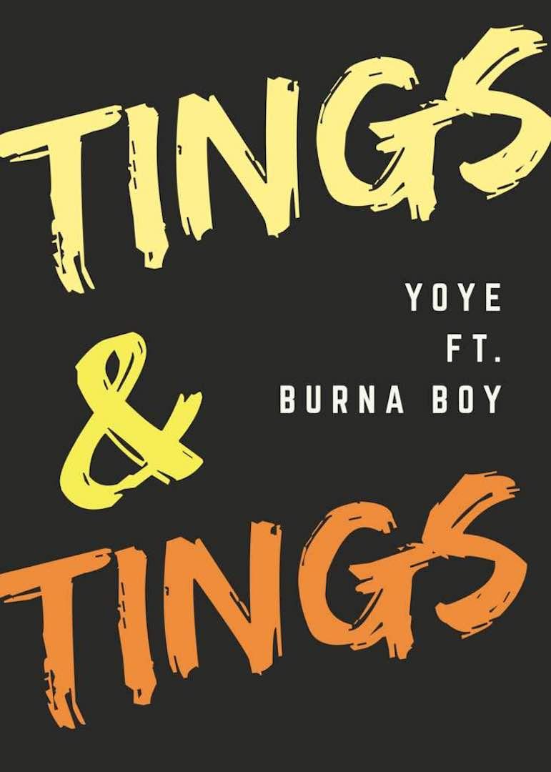 """[MUSIC]: YOYE - """"Tings and Tings"""" (ft. Burna Boy)"""