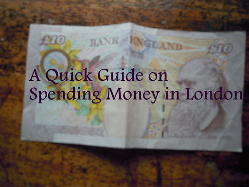 A Quick Guide on Spending Money in London
