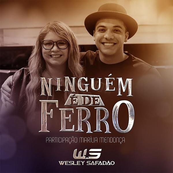 Baixar Ninguém É de Ferro – Wesley Safadão feat. Marília Mendonça