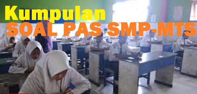 Latihan Soal PAS - UAS SMP/MTS kelas 9 Semester 1 Kurikulum 2013 (K13 - Kurtilas)
