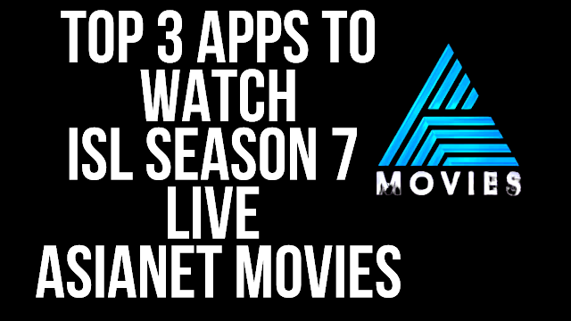 Top 3 Apps to Watch ISL Season 7 Live on Asianet Movies Kerala blasters Match Free in Mobile with Malayalam Commentary 2020-2021