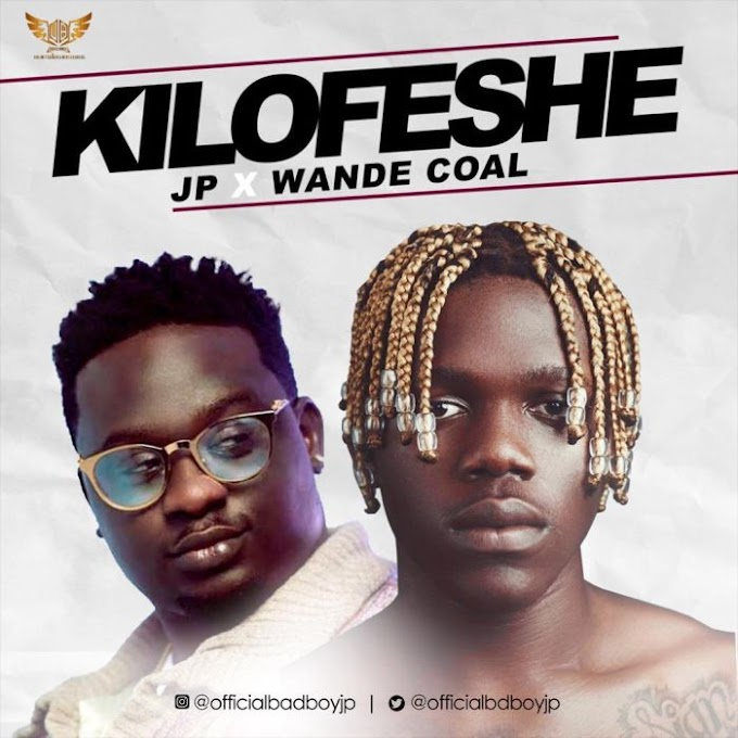 Download Video:- JP X Wandecoal – Kilofese
