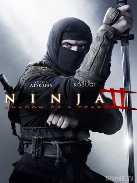 Phim Ninja 2: Ninja Báo Thù (hình Bóng Của Nước Mắt) - Ninja 2: Shadow Of A Tear - VietSub