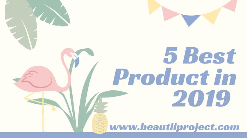 5 Produk Favoritku di Tahun 2019