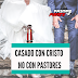 Me casé con Cristo no con pastores
