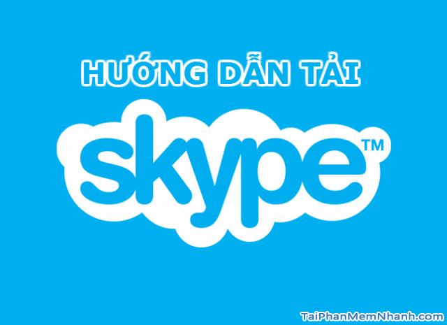 Tải phần mềm Skype