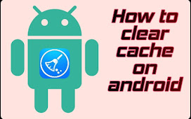 How to clear cache on android to make it faster