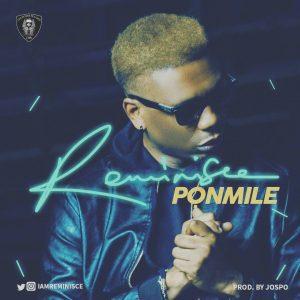 [Music] Reminisce – Ponmile