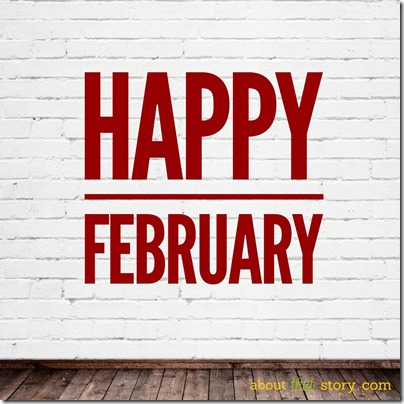 Happy February | About That Story