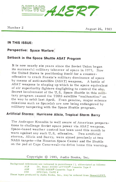 "Perspective: Space Warfare  Setback in the Space Shuttle ASAT Program  It is now nearly six years since the Soviet Union began its successful military takeover of space in 1977. Now the United States is positioning itself for a counter-offensive to crack Russia's military dominance of space by means of anti-satellite (ASAT) weapons.    A battle of ASAT weapons is shaping up which is the space equivalent of air superiority fighters dogfighting to control the sky. Secret involvement of the U.S. Space Shuttle in this mili­tary program caused the TDRS satellite ""malfunction"" on the way to orbit last April.   Even genuine, major science missions such as Spacelab are now being endangered by military tampering with the Space Shuttle program.  Artificial Storms: Hurricane Alicia, Tropical Storm Barry  The Andropov Kremlin is well aware of American prepara­tions to challenge Soviet space power via ASAT weapons. Space-based weather control has been used this month to warn against any such U. S.  offensive.     Two artificial storms, Alicia and Barry, were aimed precisely at two NASA targets--the Houston Space Center and the Shuttle on the pad at Cape Canaveral--to drive home this warning."