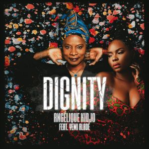Angelique Kidjo ft. Yemi Alade – Dignity (Audio + Video)