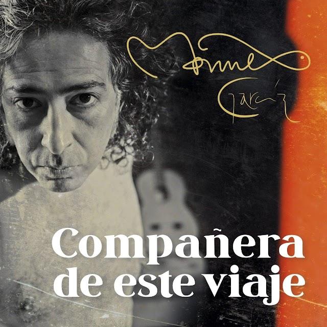 A guitarra y voz, Manuel García nos comparte su séptimo álbum de estudio COMPAÑERA DE ESTE VIAJE