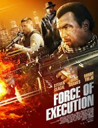 Force Of Execution - Đội quân đặc nhiệm
