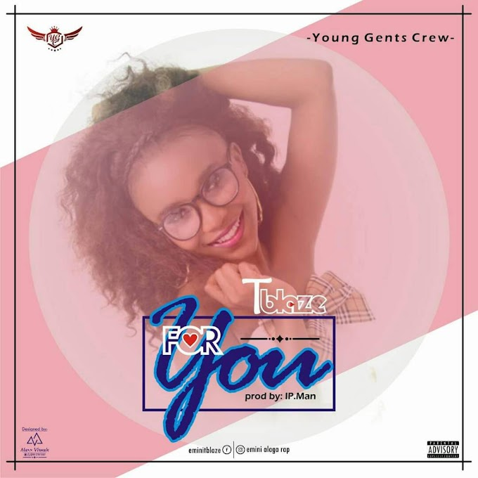 [Music] Tblaze - For you (Prod by Ip man)