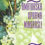 """Jerzy Lisek """"Amatorska uprawa winorośli"""", Działkowiec, Warszawa 2002.jpg"""