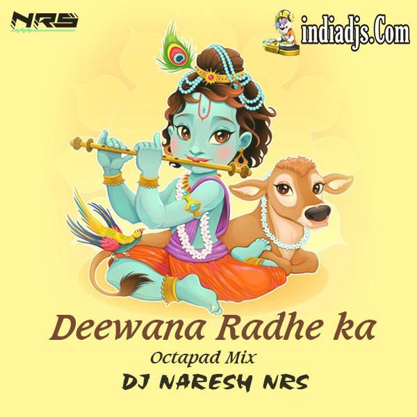 Deewana Radhe Ka Dj Naresh NRS Octapad Mix