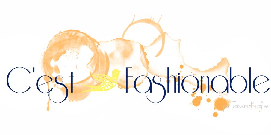 C'est Fashionable | Tamara K.
