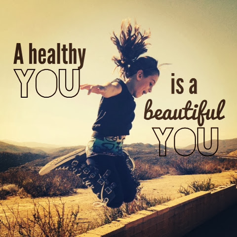 A healthy you is a beautiful you