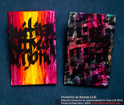 Selecció del Llibre de Mil Proverbis de Ramon Llull, escrit i fet a mà per Ferran Cerdans Serra