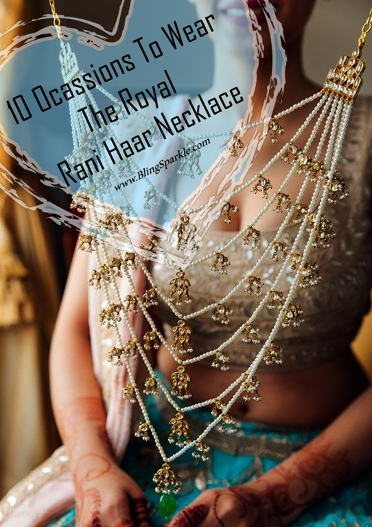10 ocassions to wear the royal rani haar