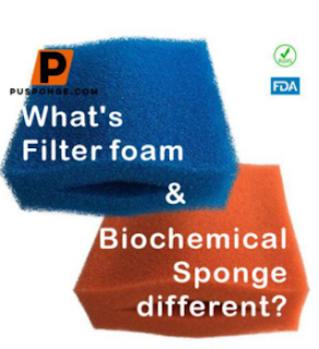 What's filter foam and biochemical sponge different?