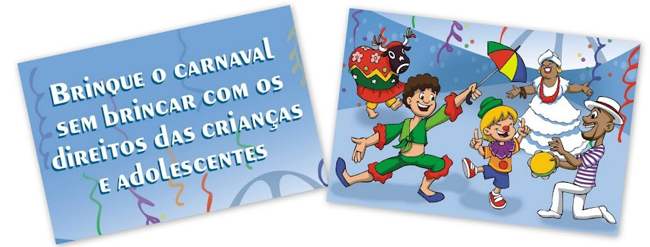 Brinque o carnaval, sem brincar com os direitos das crianças