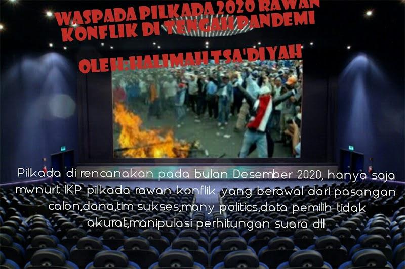 WASPADA PILKADA 2020 RAWAN KONFLIK DI TENGAH PANDEMI