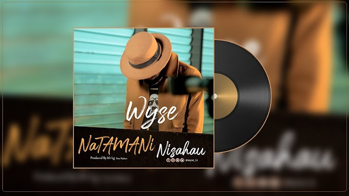 AUDIO | Wyse – Natamani Nisahau | Download New Song
