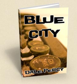 'Blue City' by Dale Percy, available through createspace and amazon.com from Stonebunny Press