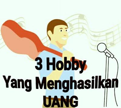 3 hobby yang menghasilkan uang