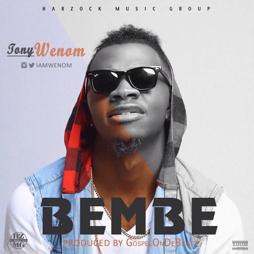 Music: Bembe - Tony Wenom (@iamwenom)