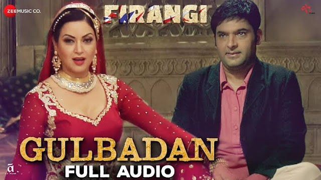 """Gulbadan""""(from """"Firangi"""" soundtrack)"""