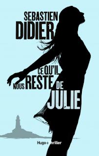 Ce qu'il nous reste de Julie • Sébastien Didier