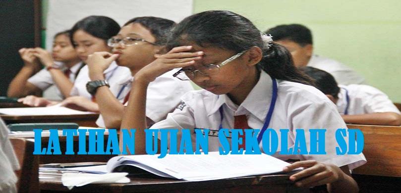 Latihan Soal Ujian Sekolah  SD - MI Tahun 2020/2021