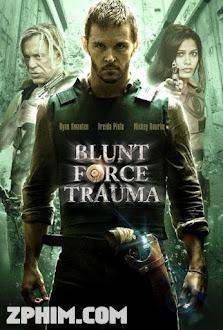Lực Lượng Cận Chiến - Blunt Force Trauma (2015) Poster