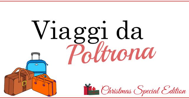 Viaggi da poltrona Christmas Edition