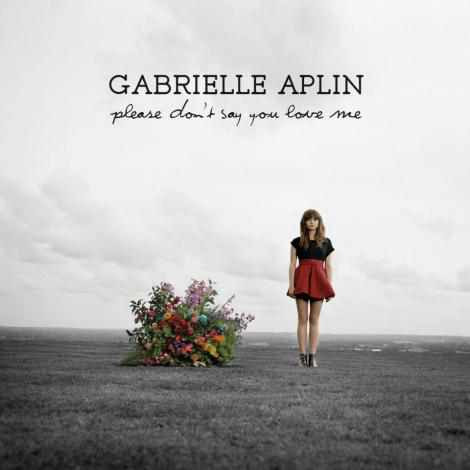 Gabrielle Aplin - Please Dont Say You Love Me 10022012