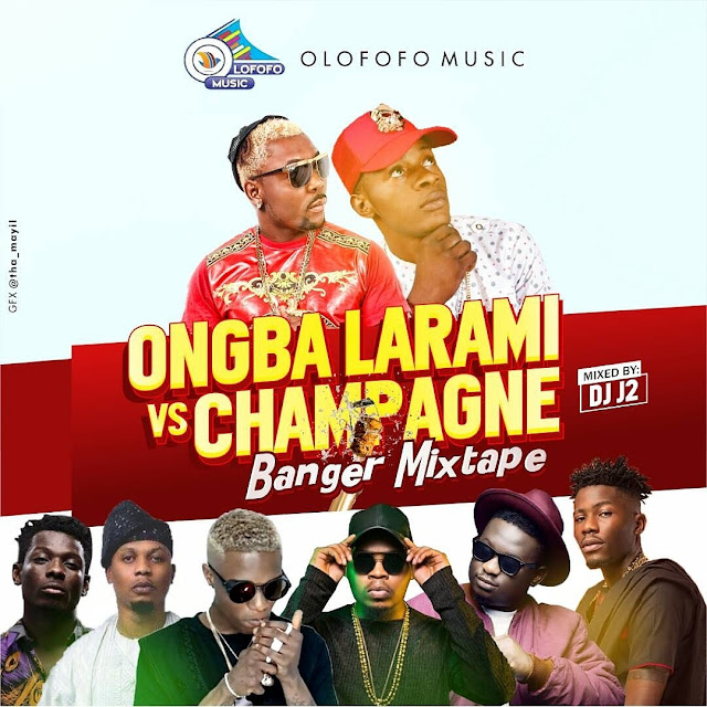 MIXTAPE: Dj J2 - Ongba Larami vs Champagne
