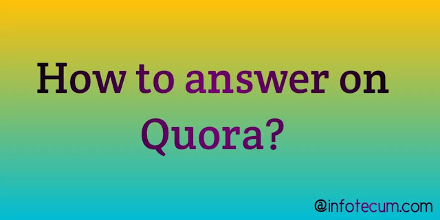 How to answer Quora