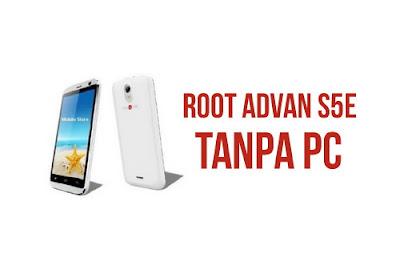 Cara root Advan S5E Tanpa PC