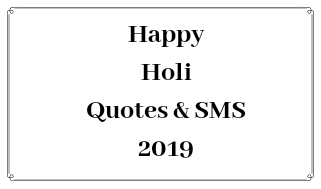 Happy Holi 2019 Messages and Quotes