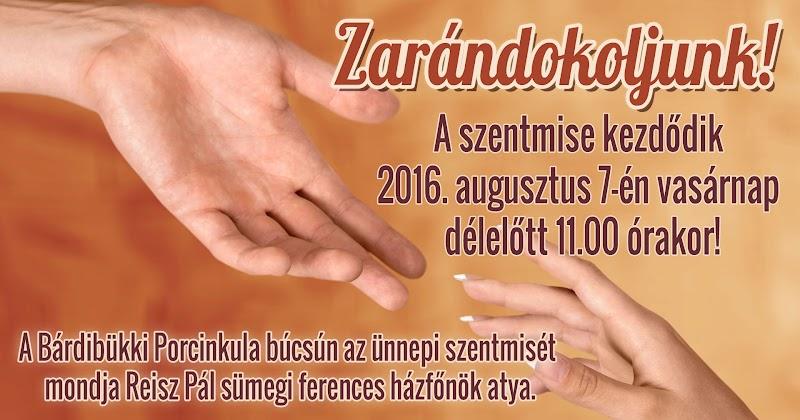 Bárdibükki Porcinkula búcsú 2016.08.07